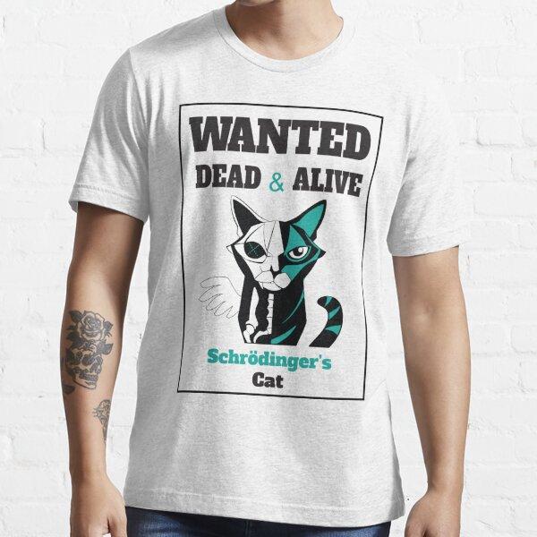 Wanted - Schrödinger's Cat  Essential T-Shirt