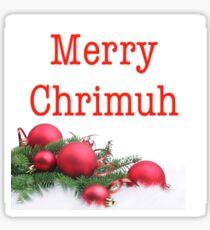 Merry Chrismuh Sticker
