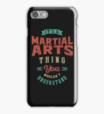 It's a Martial Arts Thing | Sports iPhone Case/Skin
