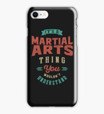 It's a Martial Arts Thing   Sports iPhone Case/Skin