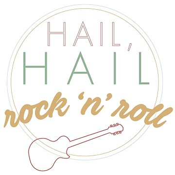 Hail, Hail Rock 'n' Roll by MrFahrenheit