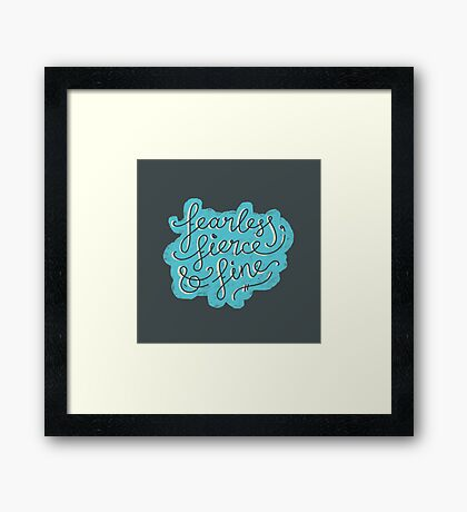 Fearless, Fierce & Fine - Blue & Grey Framed Print