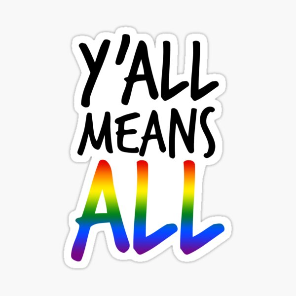 y'all means all (lgbt) Sticker