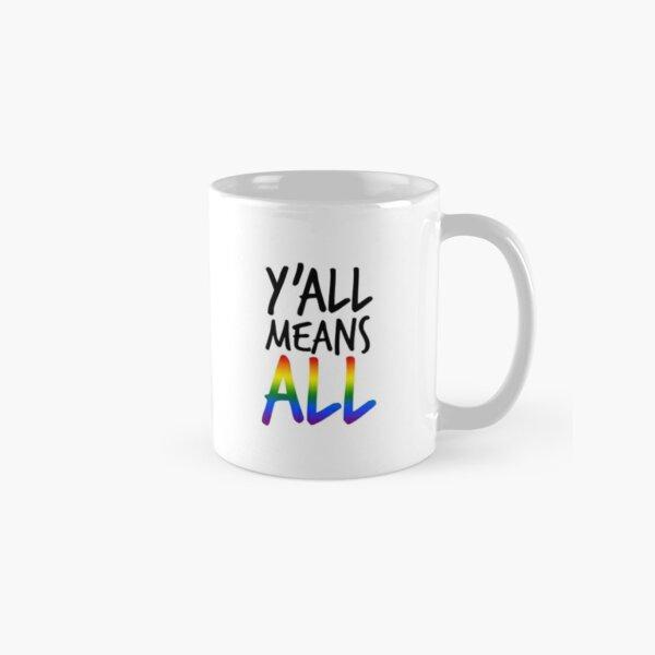 y'all means all (lgbt) Classic Mug