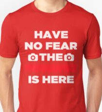 Have No Fear The Photographer  Unisex T-Shirt