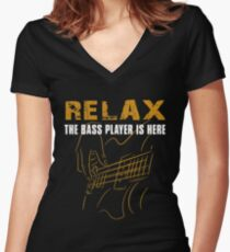 Bass Player -Relax The Bass Player Is Here Women's Fitted V-Neck T-Shirt