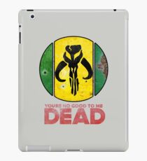 """You're No Good To Me Dead"" Mandalorian Crest : Inspired by Star Wars iPad Case/Skin"
