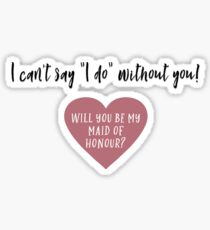 Be My Maid of Honour? Sticker