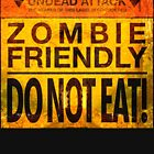 Zombie Friendly - Do Not Eat by BholdBrett