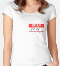 Hello, my name is Reek Women's Fitted Scoop T-Shirt
