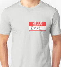 Hello, my name is Reek T-Shirt