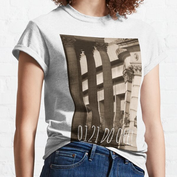 0121 do one written on a photograph of Victoria Square in Birmingham UK Classic T-Shirt