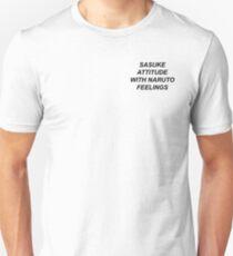Sasuke attitude with Naruto feelings T-shirt unisexe