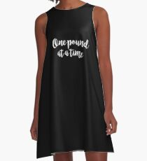 One pound at a time - Gym Quote A-Line Dress