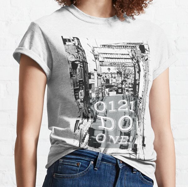 0121 do one - Brummie saying on gifts and clothing Classic T-Shirt