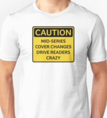 Bookish Humor. Caution. Mid-Series Cover Changes Unisex T-Shirt