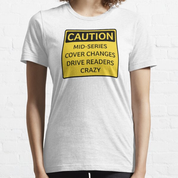 Bookish Humor. Caution. Mid-Series Cover Changes Essential T-Shirt