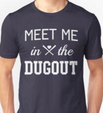 Meet me in the dugout T-Shirt