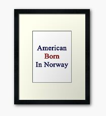 American Born In Norway  Framed Print