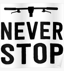 Never Stop Mountain Bike Riding Poster