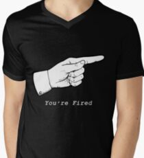You're Fired Men's V-Neck T-Shirt