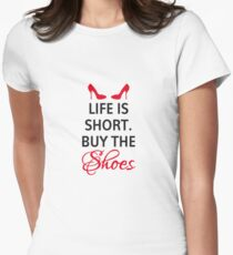 Life is short, buy the shoes. Women's Fitted T-Shirt
