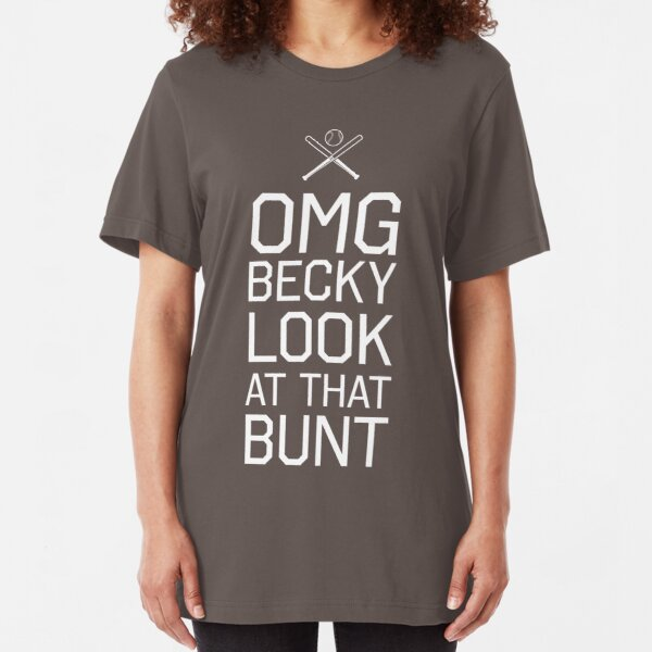 OMG becky. Look at that bunt Slim Fit T-Shirt