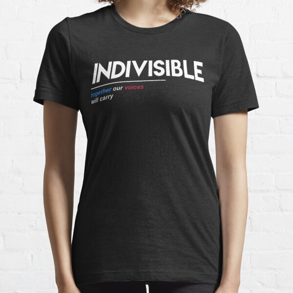 Indivisible T-Shirt: Together Our Voices Will Carry Essential T-Shirt
