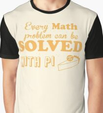 Every math problem can be solved with PI (Pie) Graphic T-Shirt