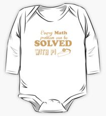 Every math problem can be solved with PI (Pie) One Piece - Long Sleeve