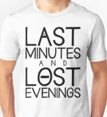 Last Minutes and Lost Evenings T-Shirt
