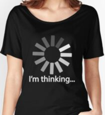 I am Thinking T-shirt Loading Graphic Computer Tshirt Women's Relaxed Fit T-Shirt