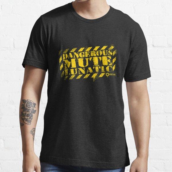 Dangerous Mute Lunatic Essential T-Shirt