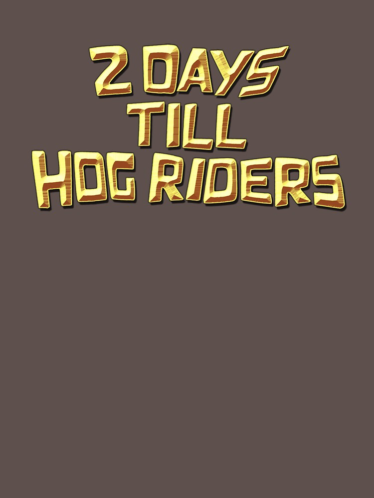 2 Day Till Hog Riders | Unisex T-Shirt