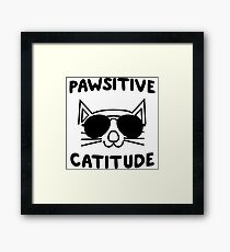 Pawsitive Catitude Framed Print