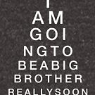 I Am Going To Be A Big Brother Eye Test Chart Funny New Baby Graphic Tee Shirt by DesIndie