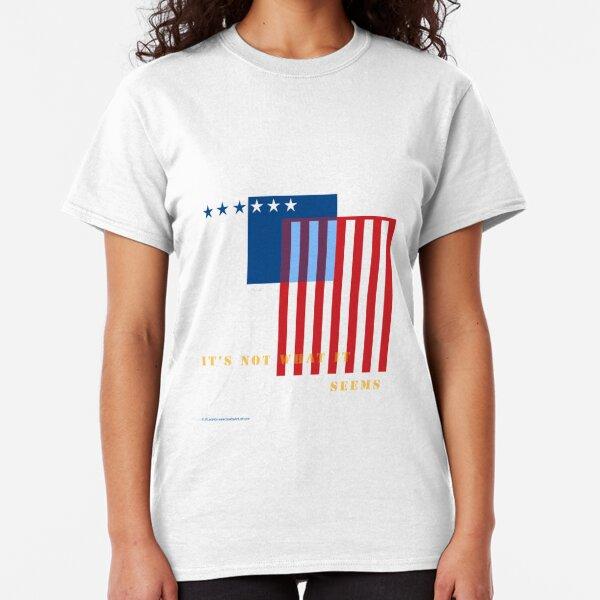 It's Not What It Seems Classic T-Shirt