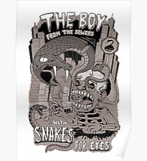 Boy from the sewer with snakes for eyes Poster