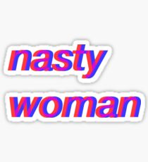 Nasty Woman - Patriotic Sticker