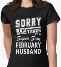 Sorry I'm Taken By A Super Sexy February Husband T-Shirt