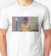 """george-michael bluth """"what a fun sexy time for you"""" T-Shirt"""