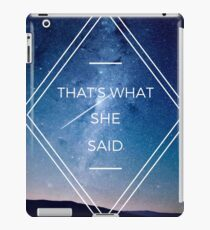 THAT'S WHAT SHE SAID - The Office iPad Case/Skin