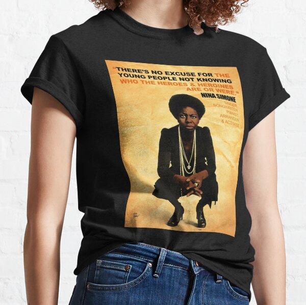 Nina Simone No Excuse Classic T-Shirt