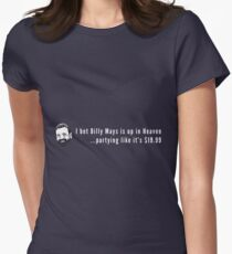 I bet Billy Mays is up in Heaven partying it up like it's $19.99 Women's Fitted T-Shirt