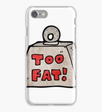 weight saying too fat cartoon iPhone Case/Skin
