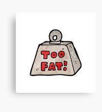 weight saying too fat cartoon Canvas Print