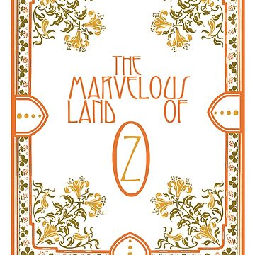 The Marvelous Land of Oz by tinybuffalo