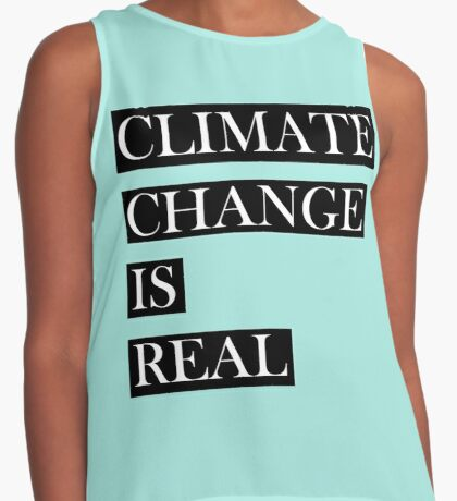 CLIMATE CHANGE IS REAL Contrast Tank