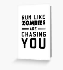 Run like zombies are chasing you Greeting Card