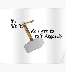 If I Lift It, Do I Get To Rule Asgard? Poster